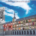 IV Centenary of the Plaza Mayor in Madrid