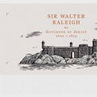 Sir Walter Raleigh, Governor of Jersey 1600-1603 - PP M/S