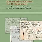 Postvermerke auf Briefen 15.-18. Jh: Ansichten zur Postgeschichte der Neuzeit und der Stadt Nürnberg