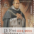 Blessed Friar Bartolomeu dos Mártires - 500 Years