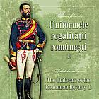 The Uniforms of the Romanian Royalty (I) - Philatelic Album