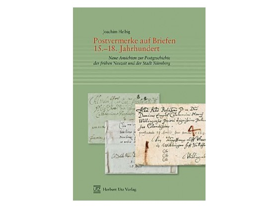 Postvermerke auf Briefen 15.-18. Jh: Ansichten zur Postgeschichte der Neuzeit und der Stadt Nürnberg - Thematic
